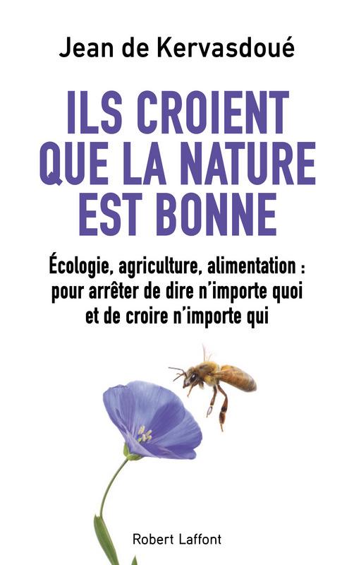 ILS CROIENT QUE LA NATURE EST BONNE